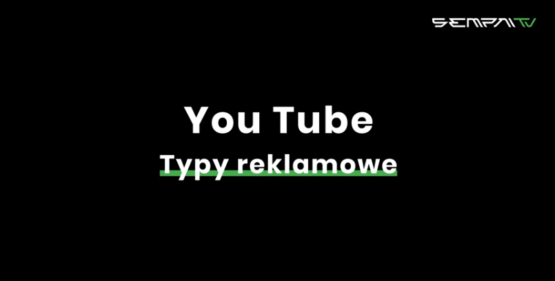 Sempai TV: Typy reklam na YouTube [WIDEO]
