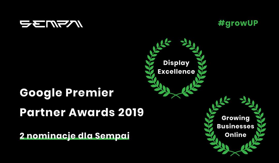 Google Premier Partner Awards 2019. 2 nominacje dla Sempai
