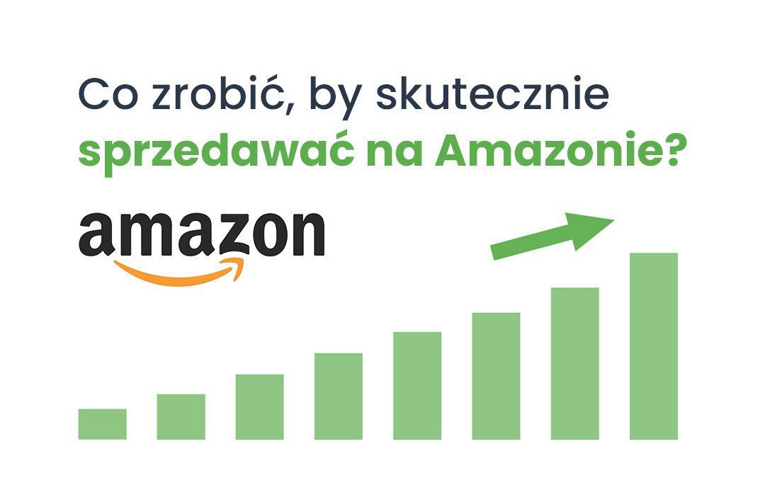 Jak sprzedawać na Amazonie – reklama i obsługa klienta
