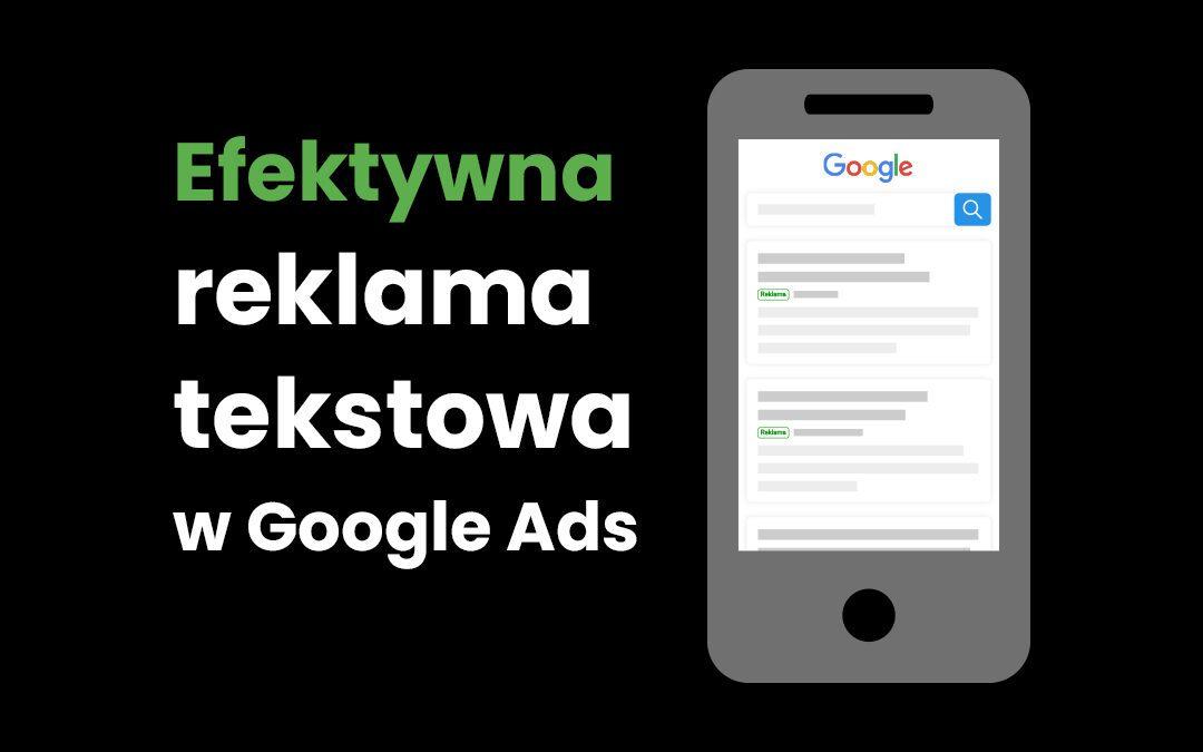 Efektywna reklama tekstowa w Google Ads. Wykorzystaj wszystkie możliwości