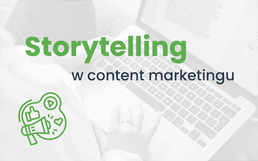 Czym jest storytelling w content marketingu? Poznaj siłę opowieści!