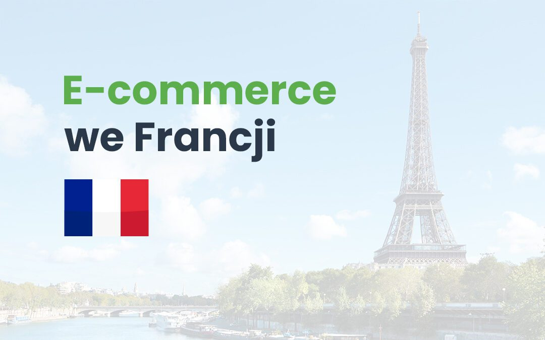 E-commerce we Francji. Infografika #GrowGlobal