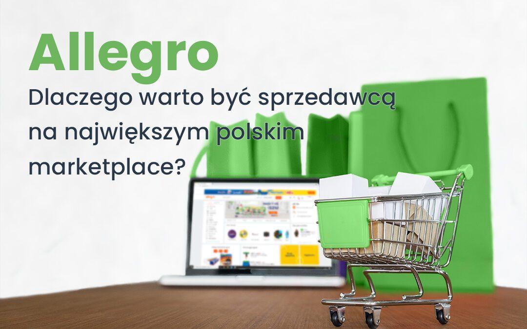 Allegro – Dlaczego warto być sprzedawcą na największym polskim marketplace?