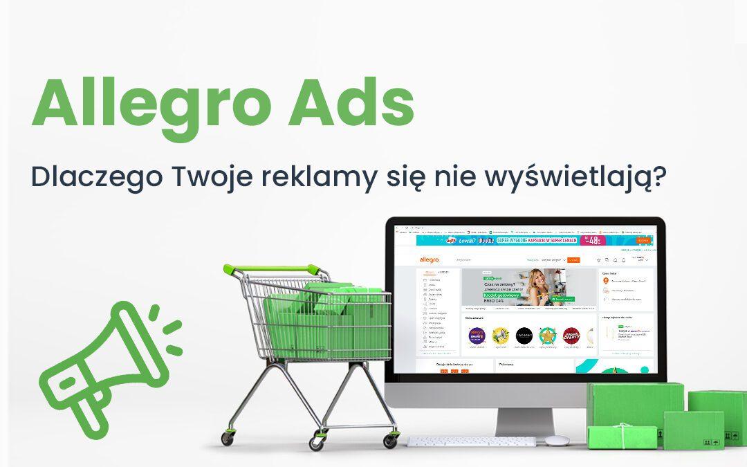 Allegro Ads – dlaczego Twoje reklamy się nie wyświetlają?