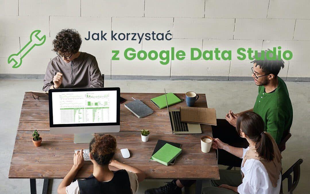 Czym jest Google Data Studio i jak z niego korzystać