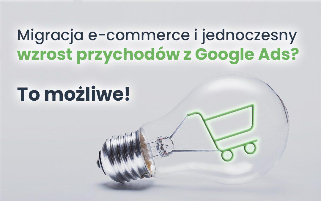 Migracja e-commerce i jednoczesny wzrost przychodów z Google Ads? To możliwe! Checklista na podstawie onelectro.pl